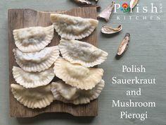 Sauerkraut and Mushroom Pierogi {Pierogi z Kapustą i z Grzybami}