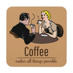 Coffee makes all things possible drink coaster.  #coffee #drink #coaster #zazzle #knappidesign