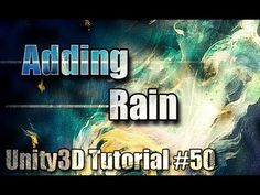 Unity3D Tutorial #50 [ Adding Rain ][ Free Package Download ] - YouTube