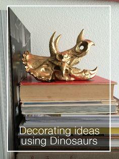 Decorating Ideas using Dinosaurs!