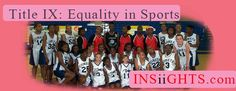TITLE IX: Have Women Achieved Equality In Sports http://insiights.com/title-ix-have-women-achieved-equality-in-sports/