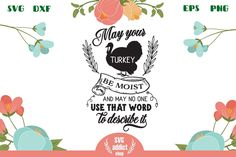 May your turkey be moist SVG Cut File All Silhouettes, Words To Describe, Silhouette Designer Edition, First They Came, Svg Cuts, Design Bundles, School Design, Cutting Files, Free Design