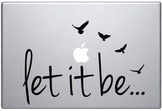 Let It Be The Beatles Music Birds Lyrics Laptop Decal Sticker Wall Vinyl Art Design - boop decals - vinyl decal - vinyl sticker - decals - stickers - wall decal - vinyl stickers - vinyl decals