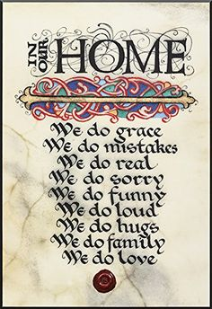 In Our Home Plaque In our home We do grace We do mistakes We do real We do sorry We do funny We do loud We do hugs We do family We do love Irish Quotes, Irish Art, Irish Blessing, Card Companies, Celtic Art, Do Love, Illuminated Manuscript, Decir No, Favorite Quotes