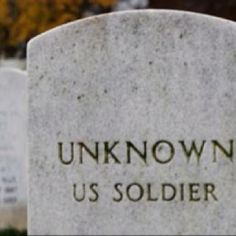 Not an unknown soldier...Someones Son...