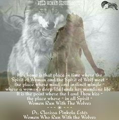 Her home is that place in time where the Spirit of Woman and the Spirit of Wolf…