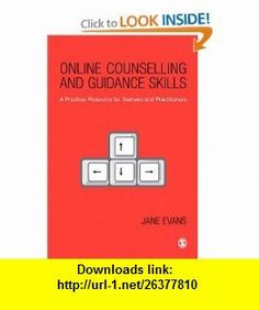 Online Counselling and Guidance Skills A Practical Resource for Trainees and Practitioners (9781412948654) Jane Evans , ISBN-10: 1412948657  , ISBN-13: 978-1412948654 ,  , tutorials , pdf , ebook , torrent , downloads , rapidshare , filesonic , hotfile , megaupload , fileserve