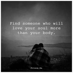 Find someone who will love your soul more than your body. Amazing Quotes, Best Quotes, Love Quotes, Funny Relationship, Relationships Love, Healthy Relationships, Soulmate Signs, Vision Of Love, Intelligence Is Sexy