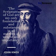 John Knox. I am in agreement. Praise God.