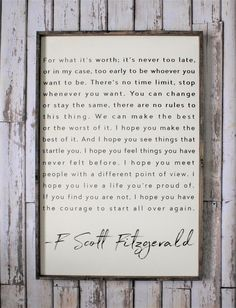 This sign is gorgeous and it is my absolute favorite piece we have made EVER. It's message is breath-taking, and it's a large enough size to make a statement. The wood frame adds a great modern rustic…More grief on friends forever, life changing by rumi. Scott Fitzgerald Citations, Scott Fitzgerald Quotes, Great Quotes, Quotes To Live By, Me Quotes, Inspirational Quotes, Sign Quotes, Family Quotes, Family Rules Sign