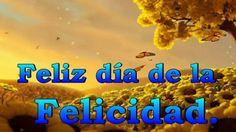 Este lunes 20 de marzo se celebra el Día Internacional de la Felicidad, les deseo toda la felicidad del mundo.