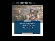 Fertile Minds Radio –Mindful Moments — A Meditation to Help with Implantation - Episode 20 - Use the Visit link for today's full, free episode –