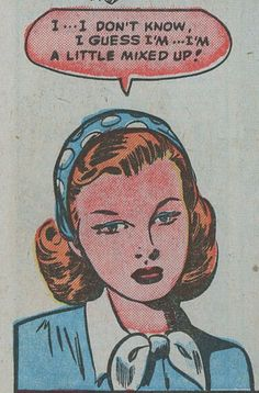 "Comic Girls Say.."" I don't know.. I guess I'm a little mixed up...""   #comic #vintage"