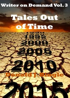Tales Out of Time (Writer on Demand TM Vol. 3)