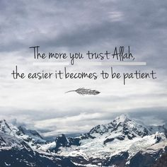 "☺☺☺""The more you trust Allah, the easier it becomes to be patient. Islam Hadith, Allah Islam, Islam Quran, Alhamdulillah, Islamic Qoutes, Muslim Quotes, Beautiful Islamic Quotes, Answered Prayers, Unique Quotes"