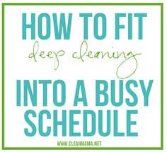Big cleaning tasks on your to-do but no time to do it? Check out these strategies on How to Fit Deep Cleaning Into a Busy Schedule - Clean Mama