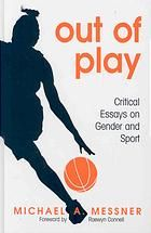 Out of Play : Critical Essays on Gender and Sport [Print]