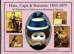 Hats Caps Bonnets 1855-1875 Patterns Make Antique History of Headwear styles | eBay