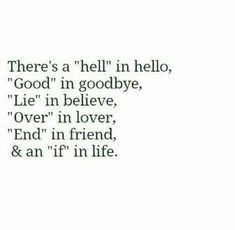 There is hell in hello.....