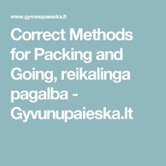 Correct Methods for Packing and Going, reikalinga pagalba - Gyvunupaieska.lt