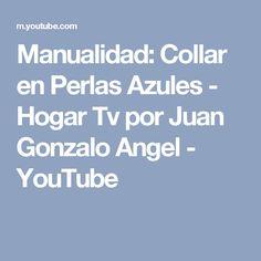 Manualidad: Collar en Perlas Azules - Hogar Tv  por Juan Gonzalo Angel - YouTube