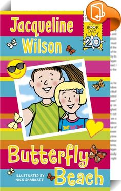 Butterfly Beach    :  A brand-new story starring the unlikely best friends of The Butterfly Club  published specially for World Book Day 2017  from much-loved and bestselling author Jacqueline Wilson. Selma can t wait to go on holiday with her best friend forever  Tina. But a holiday with Tina means a holiday with her triplet sisters  too - and it s not long before Selma feels like the odd one out. Can their shared love of butterflies bring Selma and Tina together again