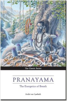 Pranayama: The Energetics of Breath: The Yoga of Breathing: Amazon.co.uk: Andre van Lysbeth, Brian Cooper: 9780955241239: Books