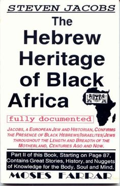 The Hebrew Heritage of Black Africa Fully Documented by Steven Jacobs, http://www.amazon.com/dp/0965024725/ref=cm_sw_r_pi_dp_D14nrb07AT3M9