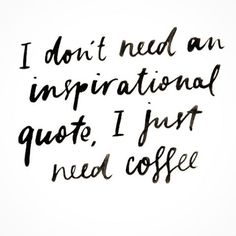 coffee #inspirational