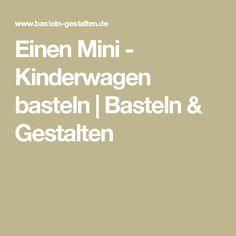 Einen Mini - Kinderwagen basteln | Basteln & Gestalten