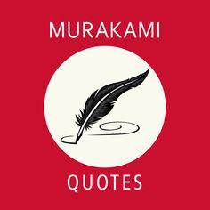 Haruki Murakami quotes #Murakami #quotes #murakami Haruki Murakami, Art Quotes, Sayings, Illustration, Lyrics, Illustrations, Quotations, Idioms, Quote
