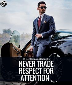 NEVER TRADE RESPECT FOR ATTENTION . #Gentleman #gentlemansthought #quote #thought #men #lifequote #Inspirational #inspiredaily #inspired #hardworkpaysoff #hardwork #motivation #determination #businessman #businesswoman #business #entrepreneur #entrepreneurlife #entrepreneurlifestyle #businessquotes #success #successquotes #quoteoftheday #quotes #Startuplife #millionairelifestyle #millionaire #money #billionare #hustle #hustlehard #Inspiration #Inspirationalquote