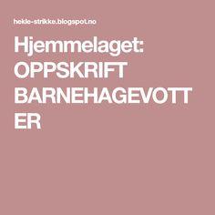 Hjemmelaget: OPPSKRIFT BARNEHAGEVOTTER