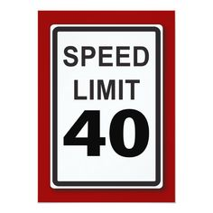 40th Birthday Party Customizable Speed Limit Sign Invitation Retirement Party Invitations, 40th Birthday Invitations, Christmas Party Invitations, Graduation Party Invitations, Custom Invitations, Forty Birthday, 40th Birthday Parties, Birthday Ideas, Birthday Memes