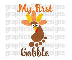 My First Gobble Baby Foot Print SVG File For by SukiesDesigns