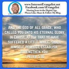 """""""And the God of all grace, who called you unto his eternal glory in Christ, after that ye have suffered a little while, shall himself perfect, establish, strengthen you."""" 1 Peter 5:10 ASV http://bible.com/12/1pe.5.10.asv"""