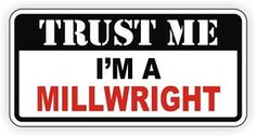 Trust Me I'M A Millwright Hard Hat Sticker Toolbox Decal Lunch Box ...