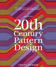 20th Century Pattern Design, 2nd Edition by Lesley Jackson https://www.amazon.com/dp/1616890657/ref=cm_sw_r_pi_dp_x_6bZXyb7EDNT2B