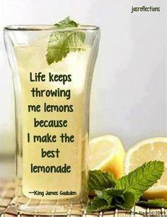 Life keeps throwing me lemons because I make the best lemonade   Anonymous ART of Revolution