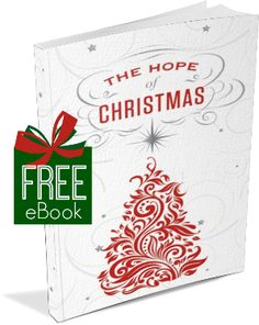 Get the Hope of Christmas eBook FREE! With Christmas right around the corner, when you sign up for Faith Gateway'sfree Christmas devotionals, you will receive a free download of THE HOPE OF CHRISTMAS...