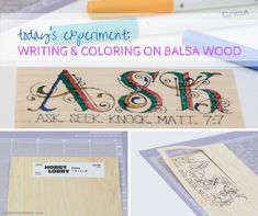 Writing and Coloring on Balsa Wood