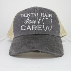 Dental Hair Don't Care Hat