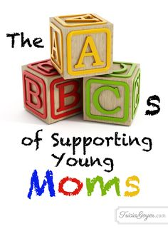 From A to Z, here are tips for giving encouraging and educational support group for young moms.