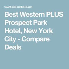 Best Western PLUS Prospect Park Hotel, New York City - Compare Deals