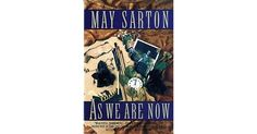 So begins May Sarton's short, swift blow of a novel, about the powerlessness of the old and the rage it can bring. As We Are Now tells th...