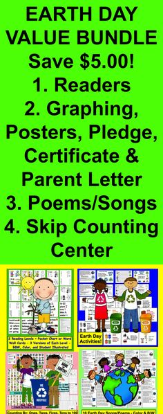 EARTH DAY VALUE BUNDLE~Save $5.00! 1.  Earth Day Readers - 2 Reading Levels + Vocabulary Cards for Pocket Chart or Word Wall 2.  Earth Day Poems/Songs in Color and BW 3.  Earth Day Activities:  7 Posters, Graphing Activity, Pledge, Certificate & Parent Letter 4.  Earth Day Skip Counting Math Centers