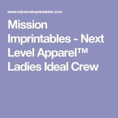 Mission Imprintables - Next Level Apparel™ Ladies Ideal Crew