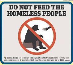 You can't feed the homeless in Philadelphia. $150 fine if you do... ARE YOU KIDDING ME? This is so not ok!!!
