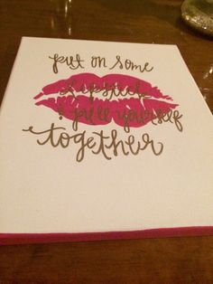 Put on Some Lipstick & Pull Yourself Together, Canvas Painting, Home Decor, Wall Art by HolyCityHailey on Etsy https://www.etsy.com/listing/237896524/put-on-some-lipstick-pull-yourself