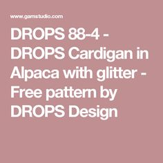 DROPS 88-4 - DROPS Cardigan in Alpaca with glitter - Free pattern by DROPS Design